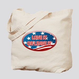 LOVE IT OR LEAVE IT! AMERICAN FLAG Tote Bag
