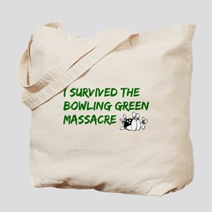 I Survived the Bowling Green Massacre Tote Bag