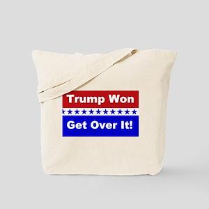 Trump Won Get Over It! Tote Bag