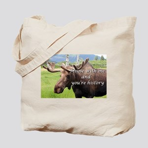 Moose with me and you're history: Alaskan moose To