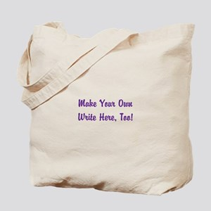 Make Your Own Cursive Saying/Meme Create Tote Bag
