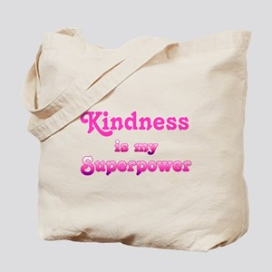 Kindness is my Superpower Tote Bag