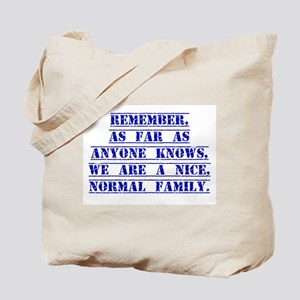 Remember As Far As Anyone Knows Tote Bag