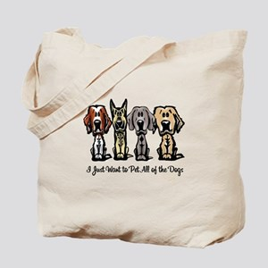 I Just Want to Pet All of the Dogs Tote Bag