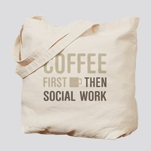 Coffee Then Social Work Tote Bag