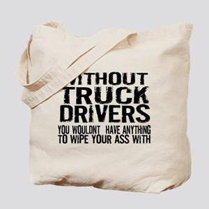 Without Truck Drivers Tote Bag