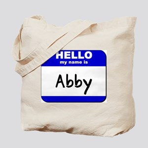 hello my name is abby Tote Bag
