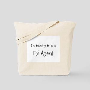 I'm training to be a Fbi Agent Tote Bag