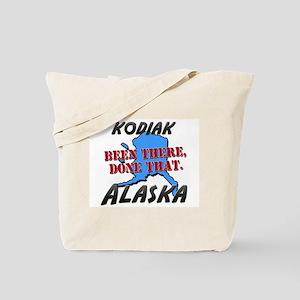 kodiak alaska - been there, done that Tote Bag