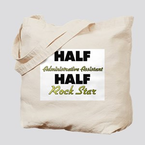 Half Administrative Assistant Half Rock Star Tote