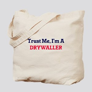 Trust me, I'm a Drywaller Tote Bag