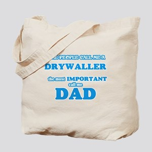 Some call me a Drywaller, the most import Tote Bag
