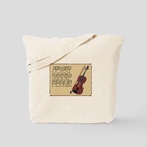 Just Keep Fiddlin Around Tote Bag
