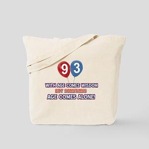 Funny 93 wisdom saying birthday Tote Bag