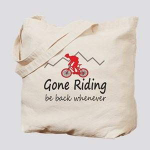 Gone riding be back whenever Tote Bag