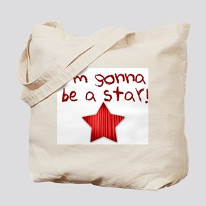 I'm Gonna Be A Star Tote Bag