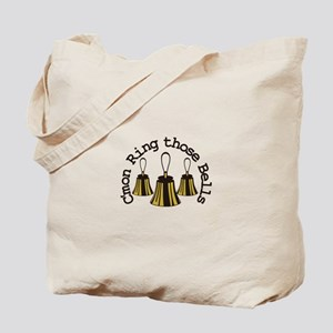 Cmon Ring Those Bells Tote Bag