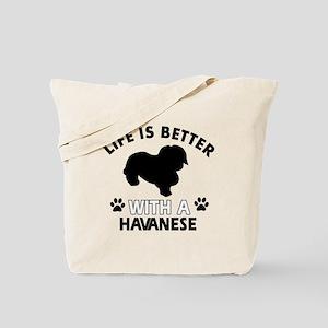 Funny Havanese lover designs Tote Bag