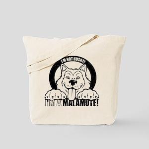 """I'm Not Husky! I'm a Malamute"" Tote Bag"