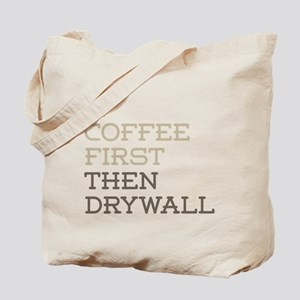 Coffee Then Drywall Tote Bag