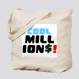 COOL MILLIONS! Tote Bag