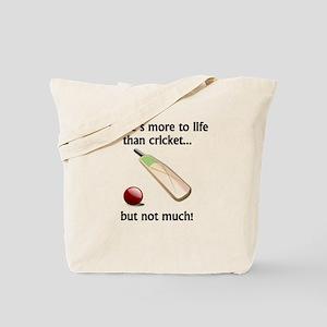 More To Life Than Cricket Tote Bag