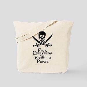 Become a pirate Tote Bag
