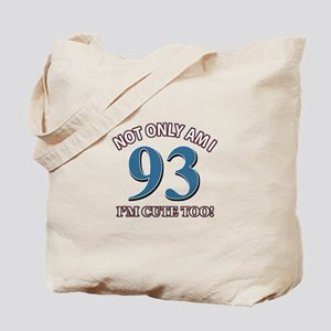 Not Only Am I 93 I'm Cute Too Tote Bag