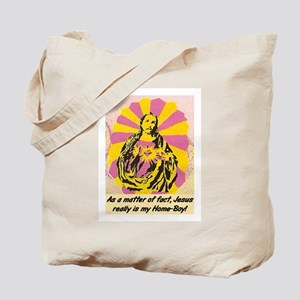 JESUS REALLY IS MY HOMEBOY Tote Bag