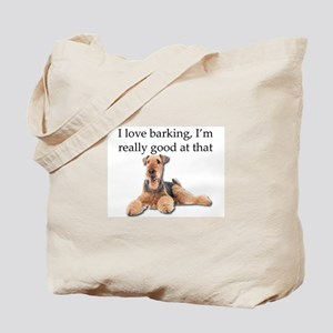 Airedale Terrier is Really good at barkin Tote Bag