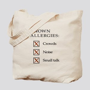 Known Allergies - crowds, noise, small talk Tote B