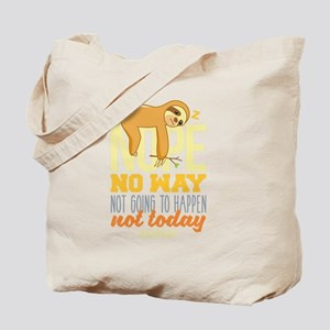 Nope No Way Not Going To happen Today Slo Tote Bag