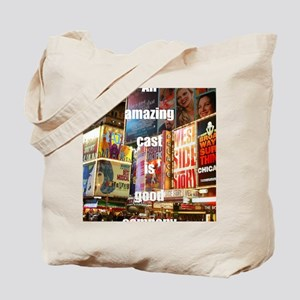 An amazing cast is good company Tote Bag