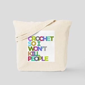 I Crochet So I Won't Kill People Tote Bag