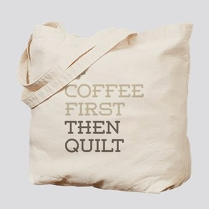 Coffee Then Quilt Tote Bag