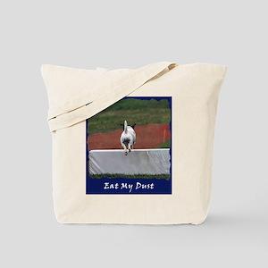 'Eat My Dust' Tote Bag