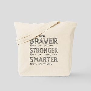 Braver Stronger Smarter Tote Bag