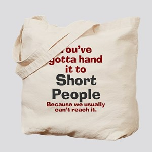 Hand it to short people Tote Bag