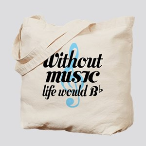 Without Music Life quote Tote Bag