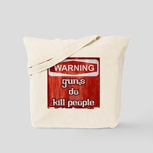 Guns do Kill people Tote Bag