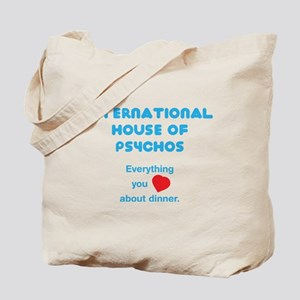 International House of Psychos Tote Bag