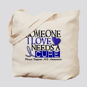 Needs A Cure ALS T-Shirts & Gifts Tote Bag