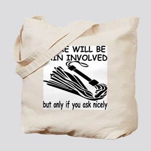 There Will Be Pain Involved Tote Bag