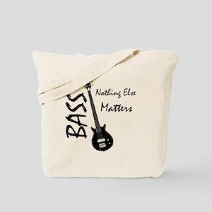 nothing else matters Tote Bag
