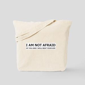 I am not afraid of you Tote Bag