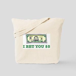 I Bet You $5 Tote Bag