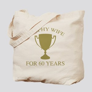 Trophy Wife For 60 Years Tote Bag