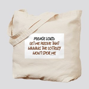 Please Lord let me prove Tote Bag