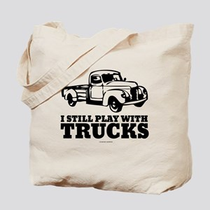 I Still Play With Trucks Tote Bag