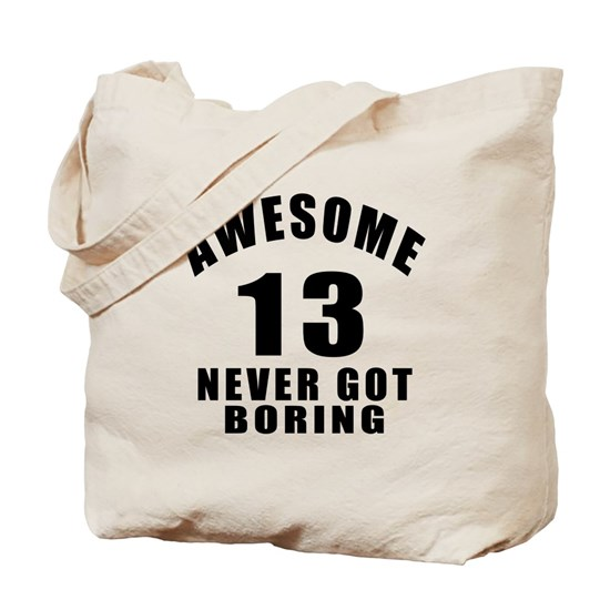 Awesome 13 Never Got Boring Birthday Designs